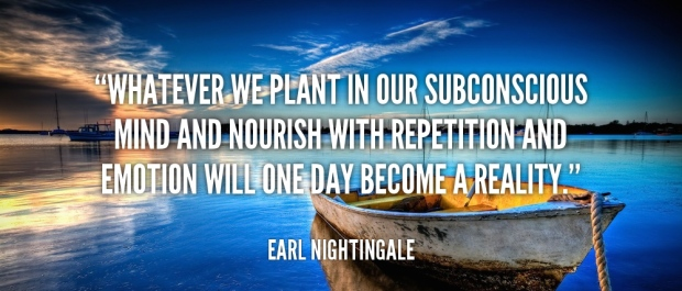 quote-Earl-Nightingale-whatever-we-plant-in-our-subconscious-mind-96593